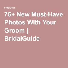 75+ New Must-Have Photos With Your Groom   BridalGuide