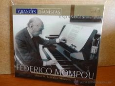 FEDERICO MOMPOU. SERIE GRANDES PIANISTAS ESPAÑOLES - RTVE. / VOL 3. CD PRECINTADO.