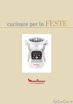 Nuovo ricettario: Cucinare per le Feste - http://www.mycuco.it/cuisine-companion-moulinex/nuovo-ricettario-cucinare-per-le-feste/?utm_source=PN&utm_medium=Pinterest&utm_campaign=SNAP%2Bfrom%2BMy+CuCo