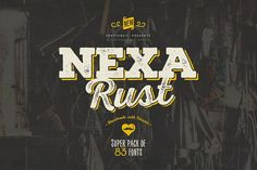 Nexa Rust by Fontfabric on @creativemarket
