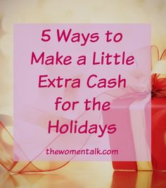 5 Ways to make extra cash during the holidays