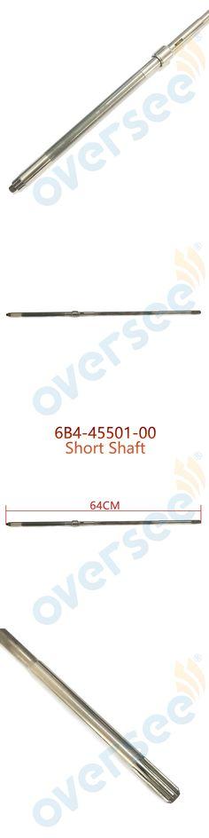 6B4-45501-00 DRIVE SHAFT COMP Short For Yamaha 9.9HP 15HP 2-Stroke 4-Stroke Outboard Engine,Boat Motor Aftermarket parts 64MM