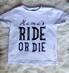 Toddler boy/ Toddler girl/ Mama's ride or die/ Funny toddler shirt/ funny baby onesies/ boy bodysuits/ baby bodysuits by Liljopeepshop on Etsy https://www.etsy.com/listing/247227725/toddler-boy-toddler-girl-mamas-ride-or