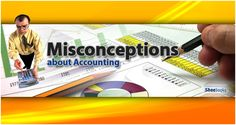 With more and more companies providing accounting online software, more business owners are skipping getting accountants for different reasons. However, before continuing to do so, they should first know the common misconceptions people have about accounting and accountants.