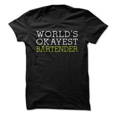 Worlds Okayest Bartender LIMITED TIME ONLY. ORDER NOW if you like, Item Not Sold Anywhere Else. Amazing for you or gift for your family members and your friends. Thank you! #bartender #shirts