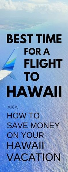 Cheapest time to fly to Hawaii: Cheap flights to Hawaii + Best time to visit Hawaii to save money