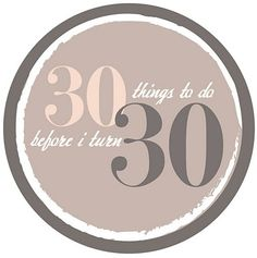 the gilberts: 30 before 30 30 Things To Do Before 30, 30 Before 30, Before I Die, One Day I Will, Maybe One Day, Friends Episodes, Turning 30, Adventure Bucket List, Lists To Make