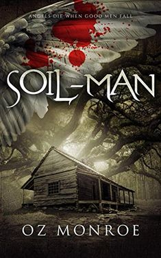 Soil-Man (Symphony Book by [Monroe, Oz] Writers Conference, Self Destruction, Horror Books, Question Everything, Free Kindle Books, Dark Fantasy, Book 1, Revenge, A Good Man