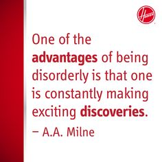 """""""One of the advantages of being disorderly is that one is constantly making exciting discoveries."""" - A.A. Milne #quotes #cleaning"""