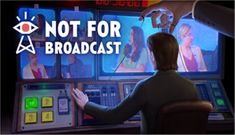 Developer NotGames and publisher tinyBuild today release a free prologue episode for Not For Broadcast - a high pressure propaganda sim in which players control Twist Of Fate, Game Streaming, Nightly News, Entertainment Video, Best Ads, Review Games, Twitch Tv, New Trailers, News Channels