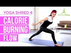 Calorie Burning Flow - Day 4 - 14 Day Yoga Shred Challenge - YouTube