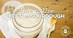 Did you know that milk kefir can be used to leaven and ferment bread? Learn how to use this simple method to make a type of sourdough.