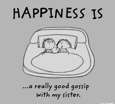 Last Lemon – Happiness is… Sister Love Quotes, Love My Sister, Sister Sister, Brother, Happy Quotes, Me Quotes, Funny Quotes, Happiness Quotes, Funny Memes