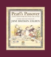 """""""Pearl's passover"""" by Jane Breskin Zalben.  As an extended family prepares for their Passover celebration, they explain the various customs and traditions related to this holiday."""
