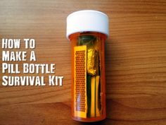 How To Make A Pill Bottle Survival Kit - These little pill bottle survival kits…