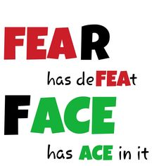 Fear | Defeat | face it | you can do it