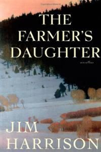 The Farmer's Daughter (Hardcover) ~ Jim Harrison (Author) Cover Art