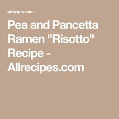 """Pea and Pancetta Ramen """"Risotto"""" Recipe - Allrecipes.com"""