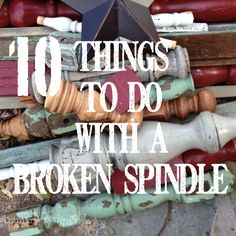 10 things to do with a broken spindle. Fun and creative DIY ideas for broken spindles of all sizes.