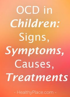 """OCD in children – get trusted, detailed information. Learn about obsessive compulsive disorder in children. Causes, symptoms, treatment of OCD kids."" www.HealthyPlace.com"