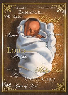 Names of Christ Child - African American Christmas Cards- Card Reads: Remember, the most precious gift was not wrapped in decorative paper, but in swa African American Expressions, Christian Christmas Cards, Pictures Of Christ, Images Of Christ, Birth Of Jesus, Baby Jesus, Christmas Quotes, Christmas Blessings, Christmas Pictures