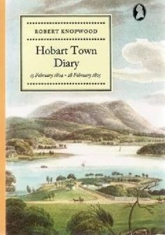 Robert Knopwood's diary of Hobart Town's first year begins with the arrival of Lieutenant Governor David Collins and a party of convicts and settlers in February 1804. The diary is an important historical record of the colony's infancy, with descriptions of the landing at Sullivan Cove, the first buildings and the first contacts with the Aboriginal people.