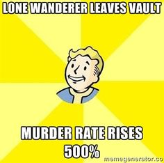 Lone wanderer leaves vault murder rate rises 500%   Fallout 3