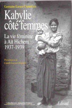 Amazon.fr - Kabylie côté femmes. La société féminine à Aït Hichem, 1937-1939 - Germaine Laoust-Chantréaux - Livres