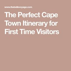 The Perfect Cape Town Itinerary for First Time Visitors