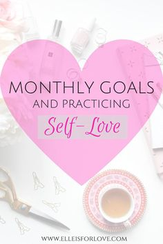 Monthly Goals and practicing self-love so that you can have the energy and inspiration to create the life that you dream of. Bullet journal spreads included!