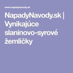 NapadyNavody.sk | Vynikajúce slaninovo-syrové žemličky