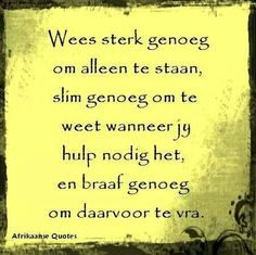 Dis nie n skande nie Afrikaans Quotes, Life Lessons, Bible Verses, To My Daughter, Motivational Quotes, Wisdom, Teaching, Writing, Sayings