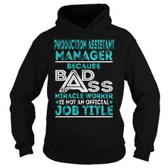 Production Assistant Manager Because BADASS Miracle Worker Job Title TShirt