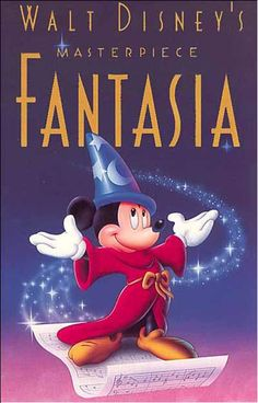 FANTASIA - WALT DISNEY ( First and best movie I have ever seen!!!!!)