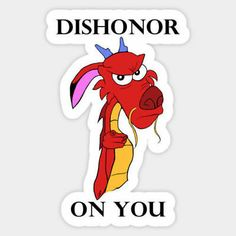 Shop Dishonor On You disney stickers designed by NoNamedSuperhero as well as other disney merchandise at TeePublic. Meme Stickers, Tumblr Stickers, Cool Stickers, Printable Stickers, Laptop Stickers, Planner Stickers, Mushu Mulan, Aesthetic Stickers, Vinyl Wall Decals