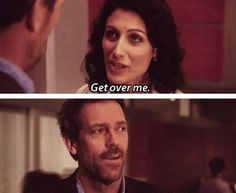 House never did and probably never will