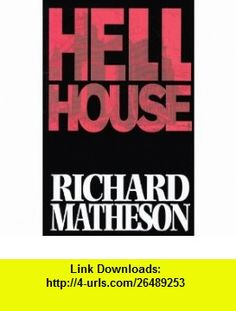 Richard Mathesons Hell House (9781600102639) Richard Matheson, Ian Edginton, Simon Fraser , ISBN-10: 1600102638  , ISBN-13: 978-1600102639 ,  , tutorials , pdf , ebook , torrent , downloads , rapidshare , filesonic , hotfile , megaupload , fileserve