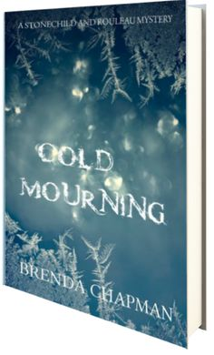 {ARC Review} Cold Mourning by Brenda Chapman (A Stonechild and Rouleau Mystery)