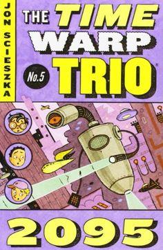 2095 by Jon Scieszka (Time Warp Trio #5)