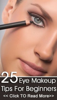 25 Eye Makeup Tips For Beginners. good to read even if you've been wearing makeup for a while