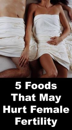 5 Foods That May Hurt Female Fertility, For women who want to become pregnant, there are many factors that affect their fertility and their Female Fertility, Fertility Diet, Health And Wellness, Health Fitness, Health Care, Pregnancy Vitamins, Pcos, Endometriosis, Pregnancy