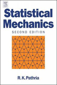 Statistical mechanics / R.K. Pathria.-- 2 ed.-- Oxford : Butterworth, 2008. Acceso en formato electrónico: http://site.ebrary.com.accedys2.bbtk.ull.es/lib/bull/detail.action?docID=10196341 Localización en la Bilioteca de la ULL (en papel): http://absysnetweb.bbtk.ull.es/cgi-bin/abnetopac01?TITN=461478