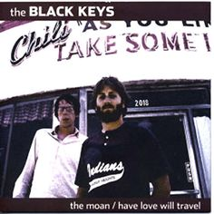 The Black Keys The Moan-Have Love Love Will Travel 7 inch