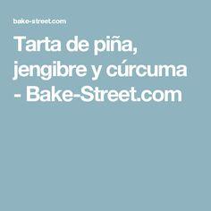 Tarta de piña, jengibre y cúrcuma - Bake-Street.com