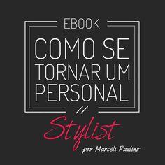 Personal Stylist ! Passo a Passo nesse ebook incrivel . clique na imagem para assistir ao video e ter todas informações   #moda