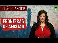 Detrás de la noticia: Fronteras de amistad- Videos de RT