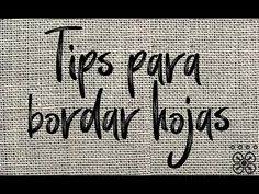 TIPS PARA BORDAR HOJAS DISTINTAS - YouTube Flower Embroidery Designs, Hand Embroidery Patterns, Embroidery Stitches, Machine Embroidery, Spring Tutorial, Embroidery For Beginners, Vintage Tags, Sewing Projects, Cross Stitch