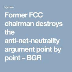 Former FCC chairman destroys the anti-net-neutrality argument point by point – BGR