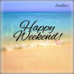 I Hope You Have A Perfect Weekend