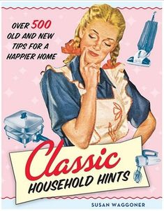 24 old and new household hints. Actually useful and mostly green.